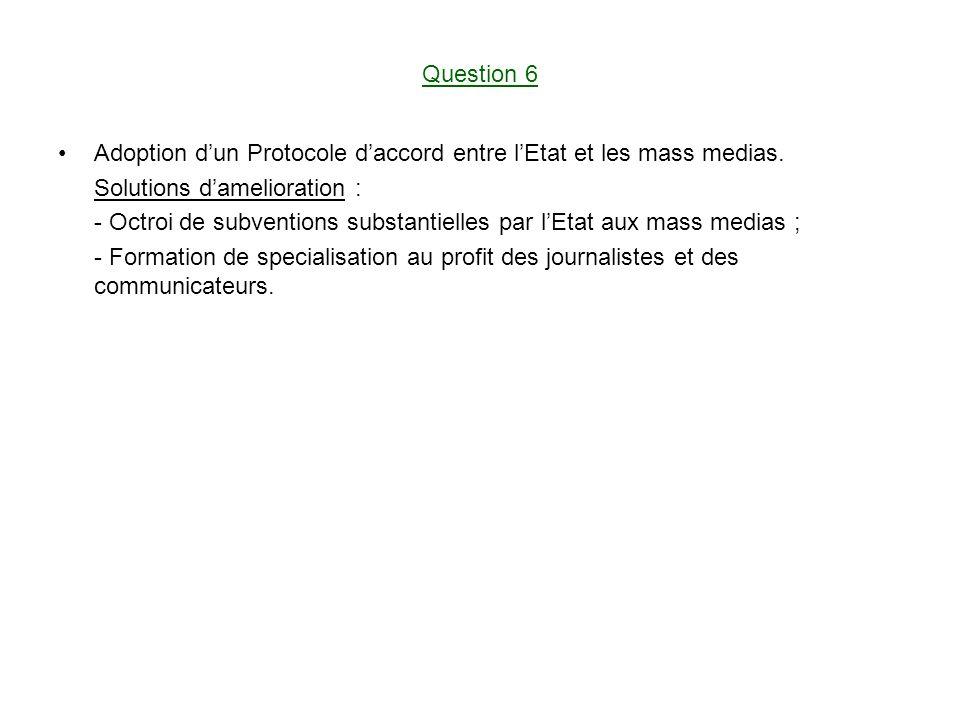 Question 6 Adoption dun Protocole daccord entre lEtat et les mass medias.