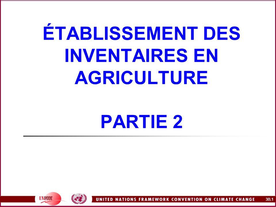 3B.1 ÉTABLISSEMENT DES INVENTAIRES EN AGRICULTURE PARTIE 2