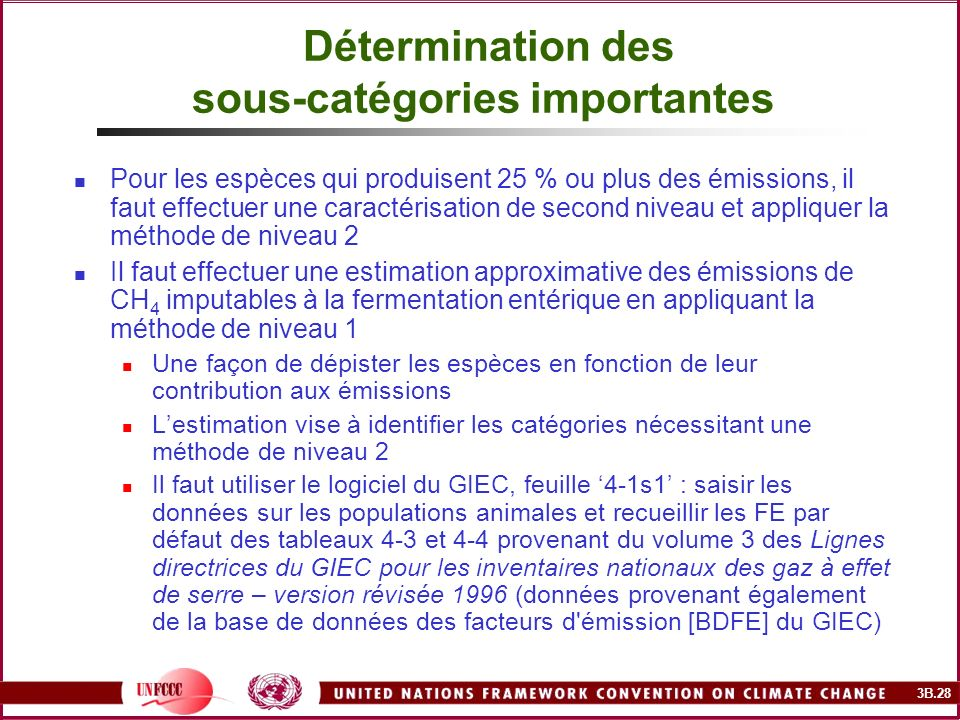 3B.28 Détermination des sous-catégories importantes Pour les espèces qui produisent 25 % ou plus des émissions, il faut effectuer une caractérisation