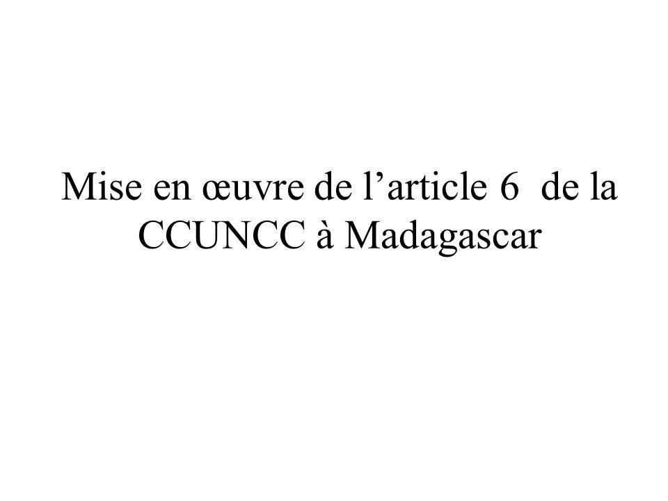 Mise en œuvre de larticle 6 de la CCUNCC à Madagascar