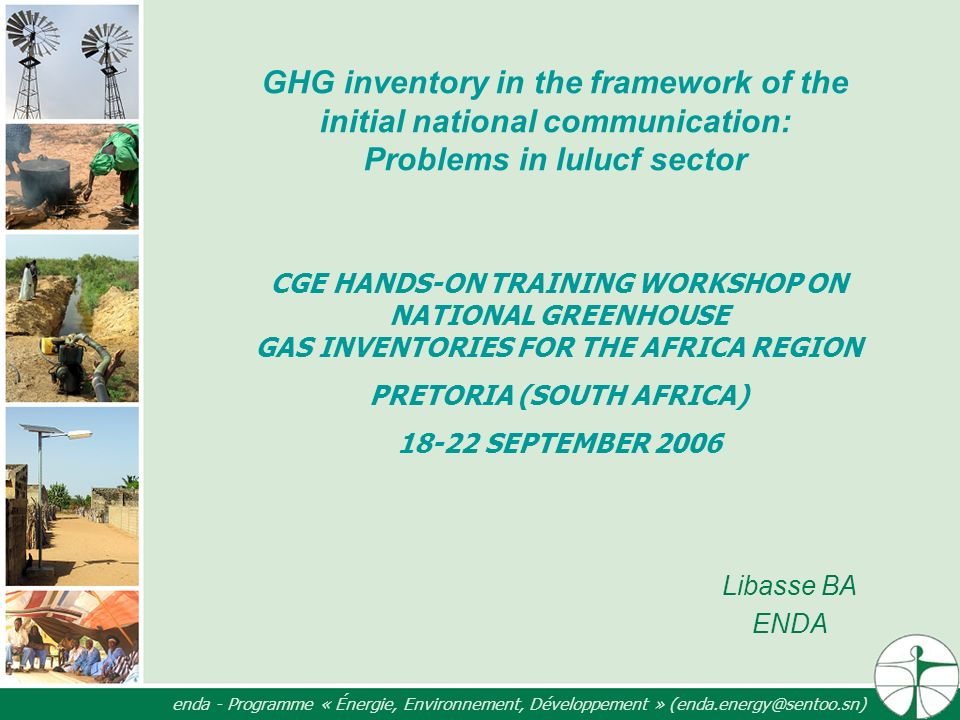enda - Programme « Énergie, Environnement, Développement » (enda.energy@sentoo.sn) GHG inventory in the framework of the initial national communicatio
