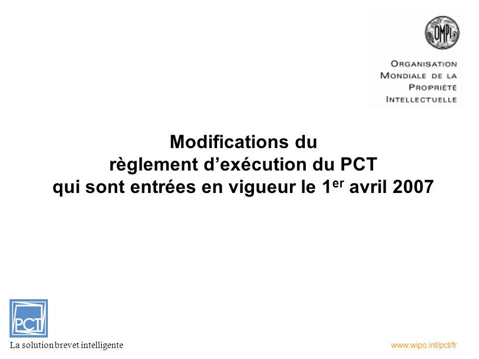 Modifications du règlement dexécution du PCT qui sont entrées en vigueur le 1 er avril 2007 La solution brevet intelligente