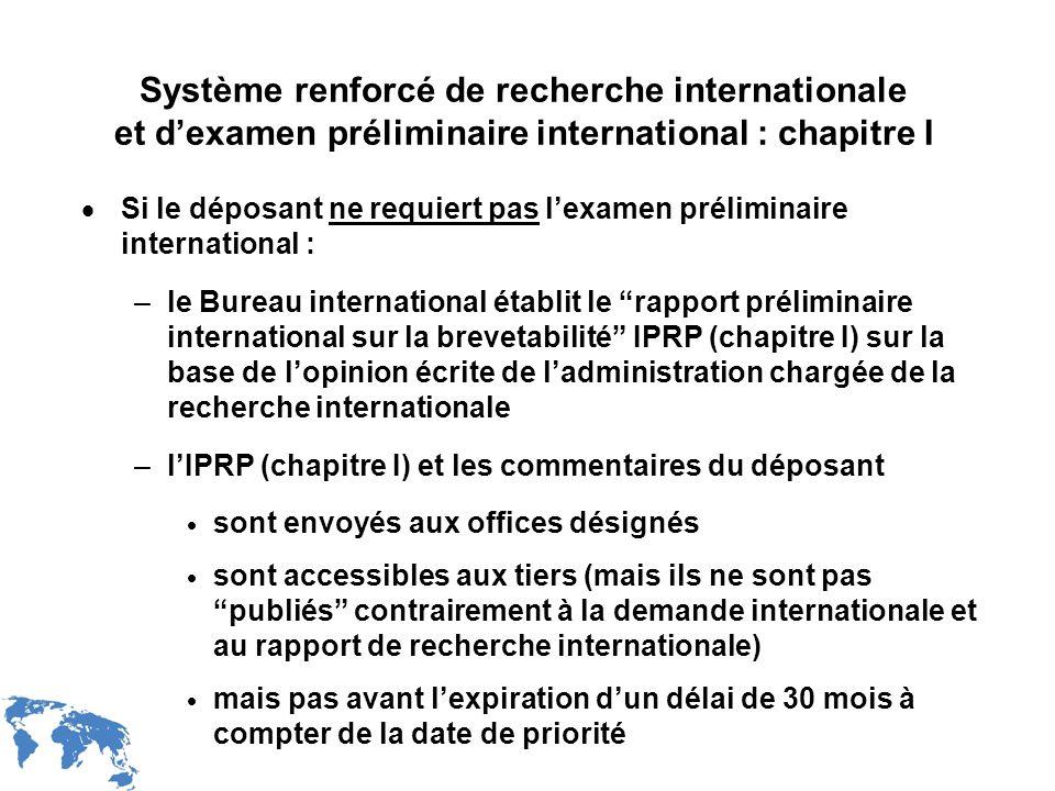 WIPO Recentdv03-13 Système renforcé de recherche internationale et dexamen préliminaire international : chapitre I Si le déposant ne requiert pas lexa