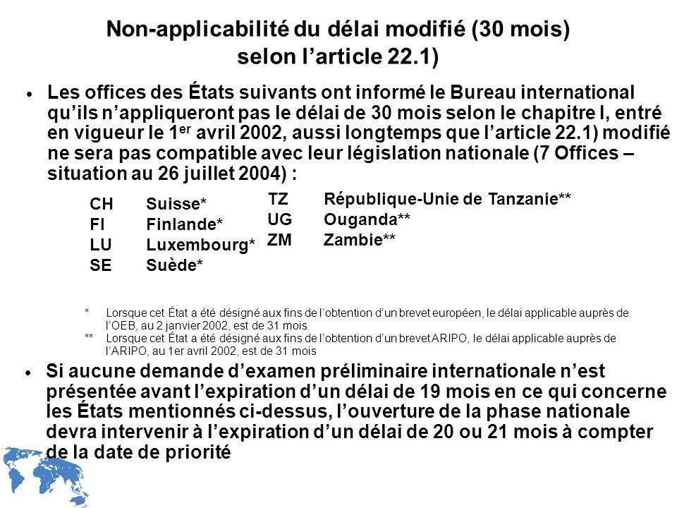 WIPO Recentdv03-18 Non-applicabilité du délai modifié (30 mois) selon larticle 22.1) Si aucune demande dexamen préliminaire internationale nest présen