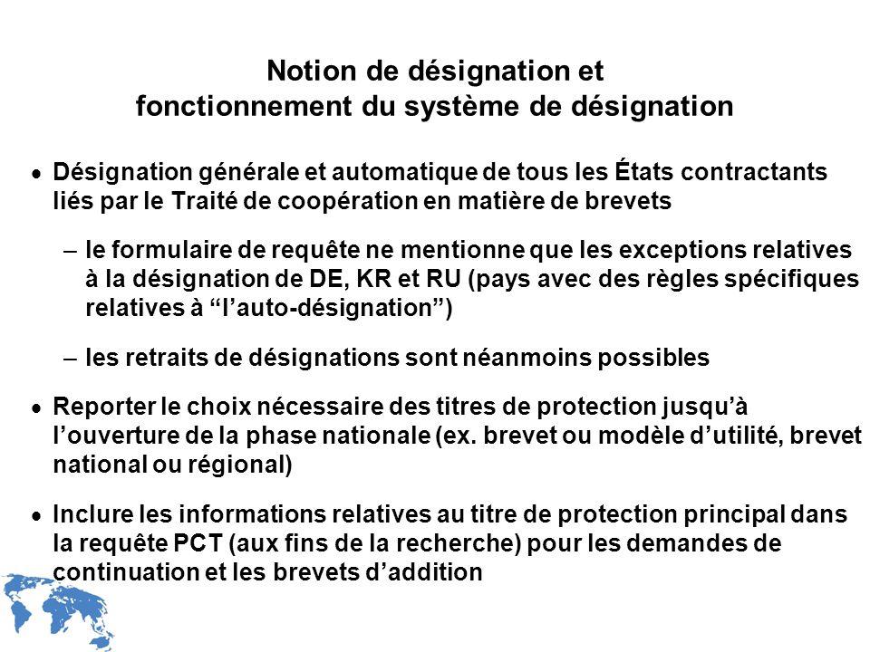 WIPO Recentdv03-21 Notion de désignation et fonctionnement du système de désignation Désignation générale et automatique de tous les États contractant