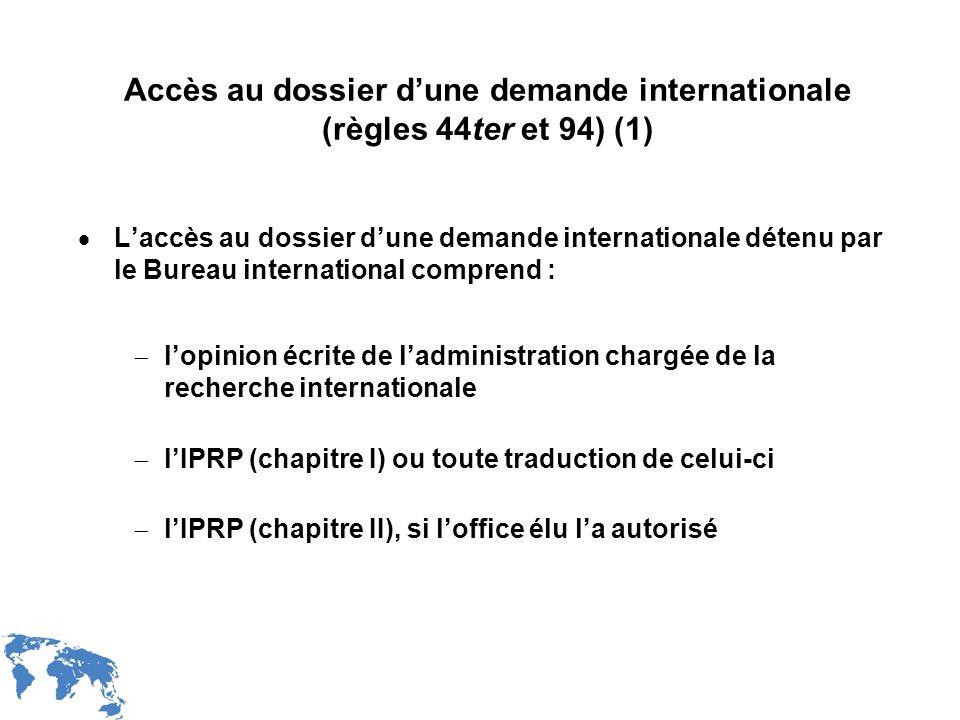 WIPO Recentdv03-31 Accès au dossier dune demande internationale (règles 44ter et 94) (1) Laccès au dossier dune demande internationale détenu par le B