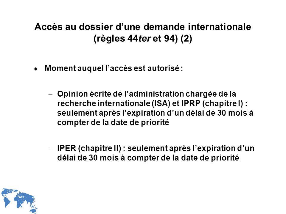 WIPO Recentdv03-32 Accès au dossier dune demande internationale (règles 44ter et 94) (2) Moment auquel laccès est autorisé : Opinion écrite de ladmini