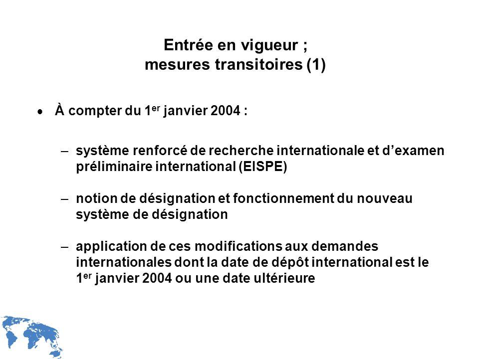 WIPO Recentdv03-6 Entrée en vigueur ; mesures transitoires (1) À compter du 1 er janvier 2004 : –système renforcé de recherche internationale et dexam