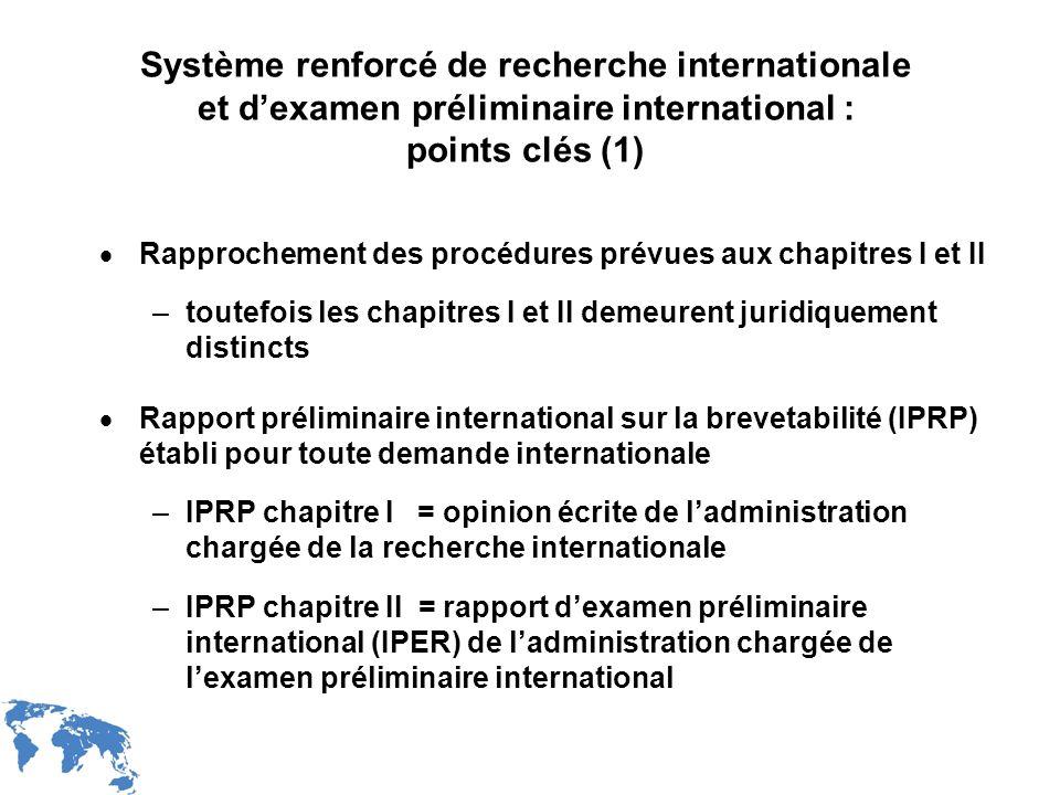 WIPO Recentdv03-9 Système renforcé de recherche internationale et dexamen préliminaire international : points clés (1) Rapprochement des procédures pr