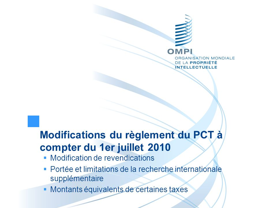 Modifications du règlement du PCT à compter du 1er juillet 2010 Modification de revendications Portée et limitations de la recherche internationale su