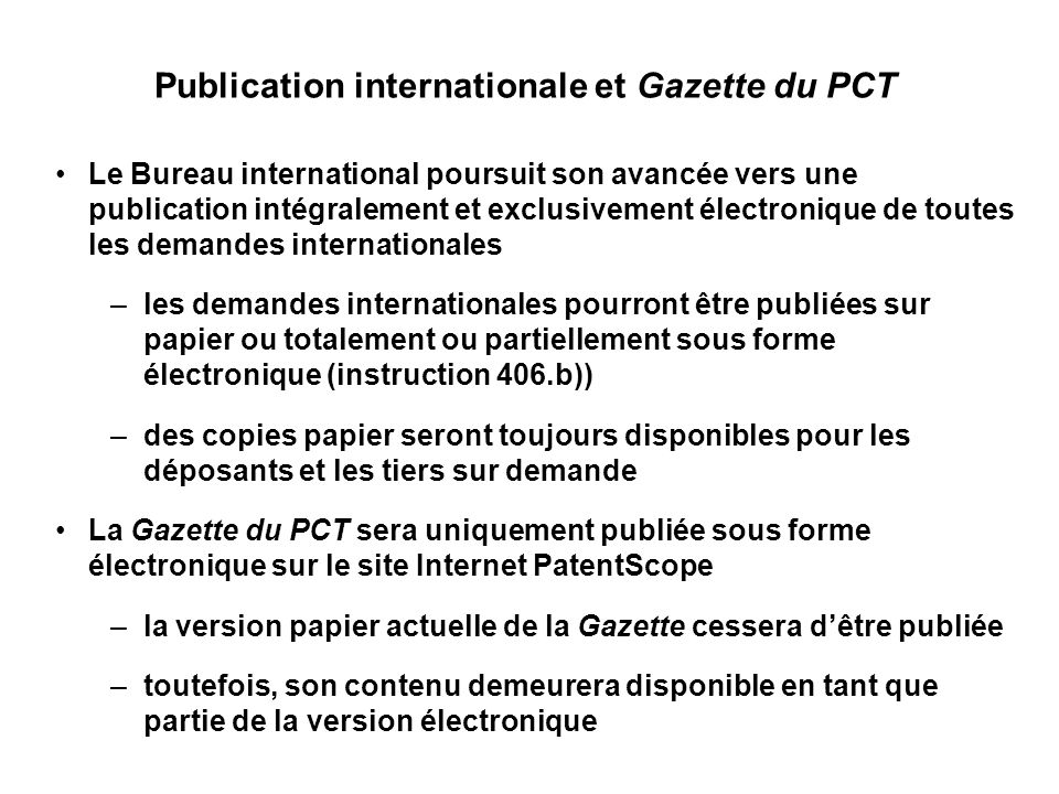 Publication internationale et Gazette du PCT Le Bureau international poursuit son avancée vers une publication intégralement et exclusivement électron