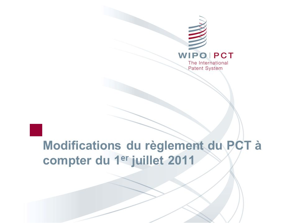 Modifications du règlement du PCT à compter du 1 er juillet 2011