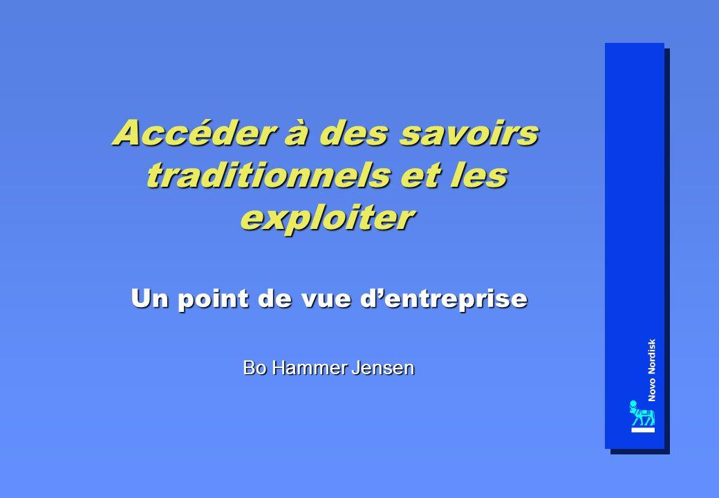 Accéder à des savoirs traditionnels et les exploiter Un point de vue dentreprise Bo Hammer Jensen