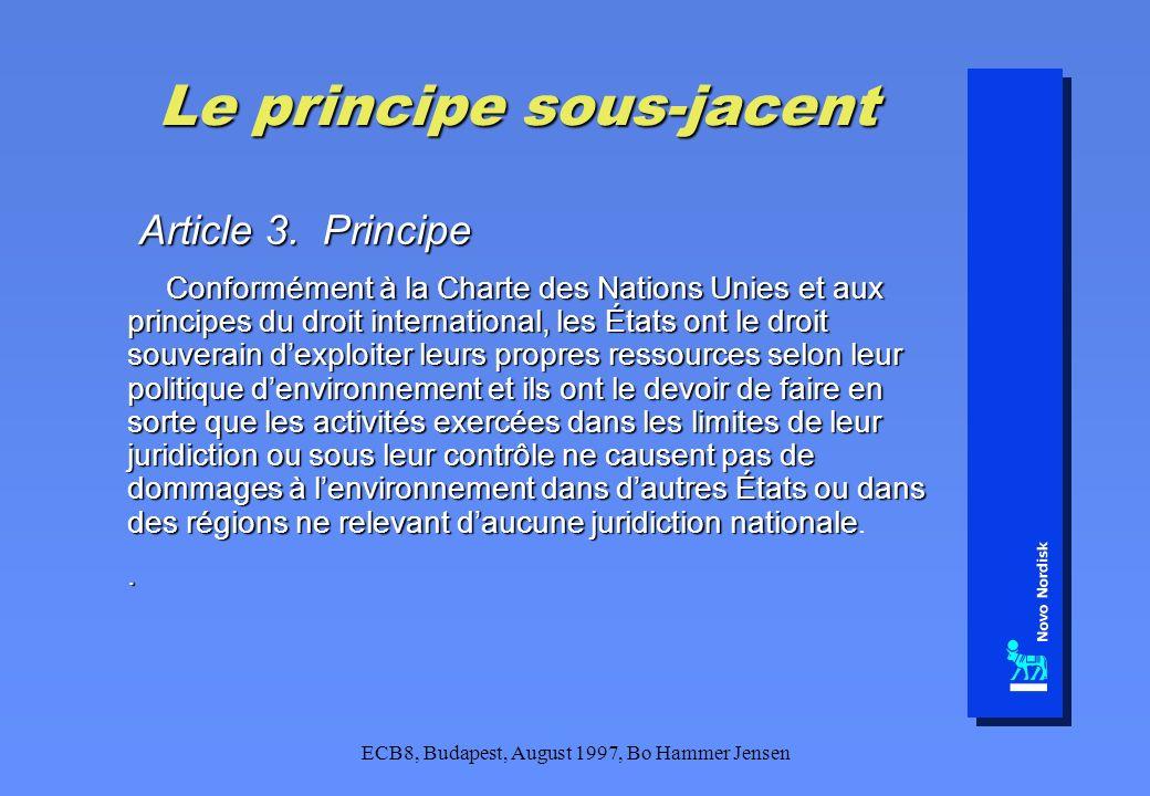 ECB8, Budapest, August 1997, Bo Hammer Jensen Le principe sous-jacent Article 3. Principe Article 3. Principe Conformément à la Charte des Nations Uni