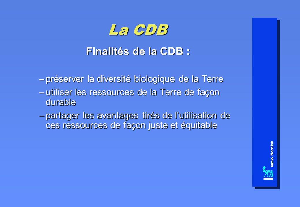 La CDB Finalités de la CDB : –préserver la diversité biologique de la Terre –utiliser les ressources de la Terre de façon durable –partager les avantages tirés de lutilisation de ces ressources de façon juste et équitable