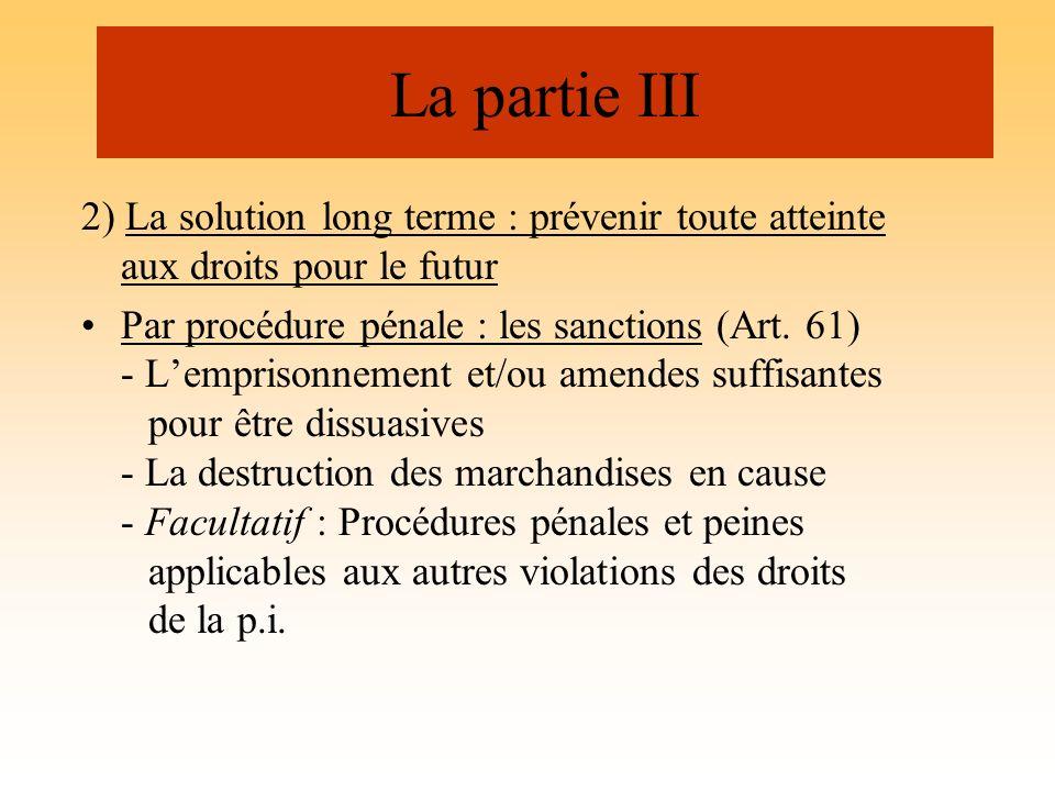 La partie III 2) La solution long terme : prévenir toute atteinte aux droits pour le futur Par procédure pénale : les sanctions (Art. 61) - Lemprisonn