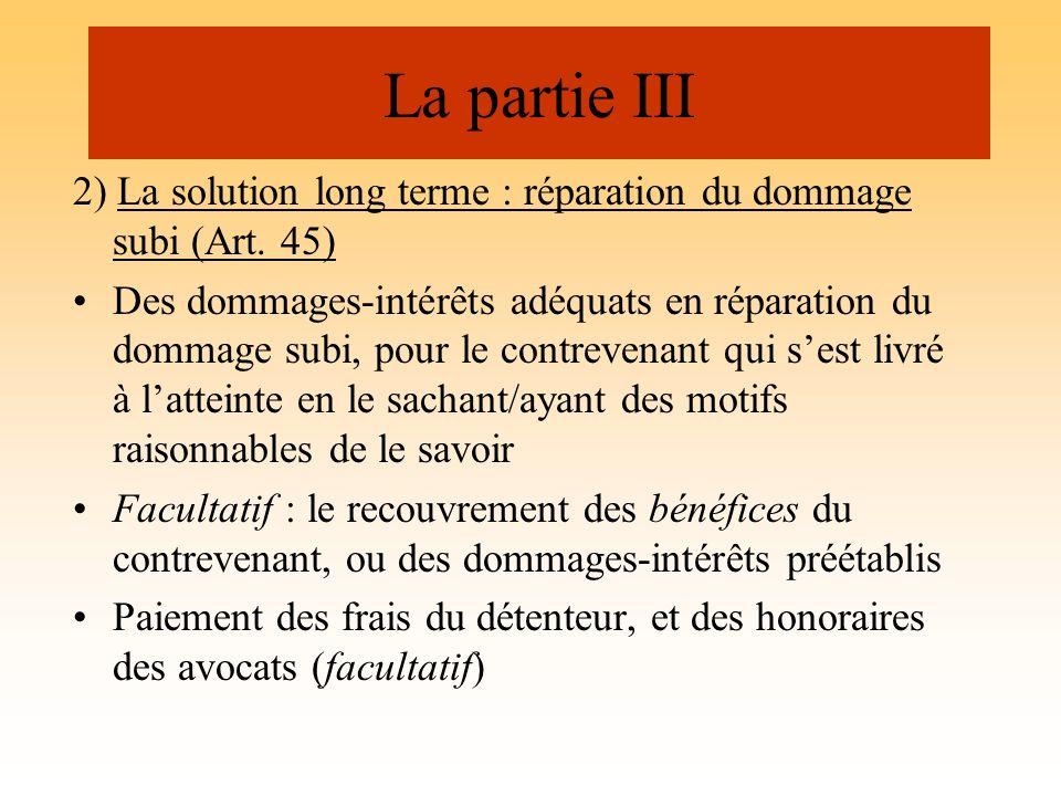 La partie III 2) La solution long terme : réparation du dommage subi (Art. 45) Des dommages-intérêts adéquats en réparation du dommage subi, pour le c
