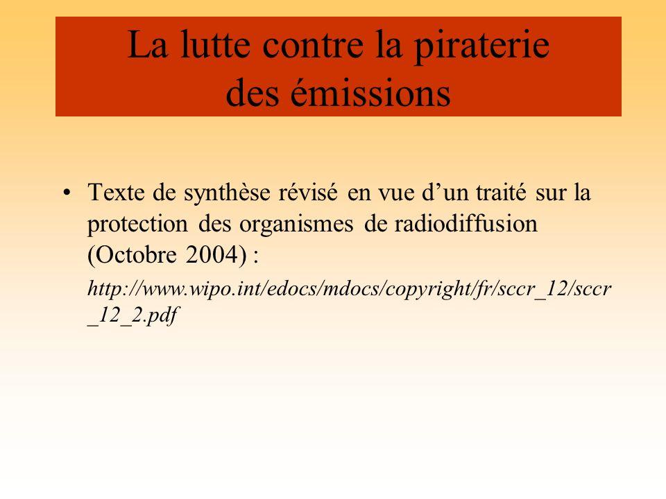 Texte de synthèse révisé en vue dun traité sur la protection des organismes de radiodiffusion (Octobre 2004) : http://www.wipo.int/edocs/mdocs/copyrig