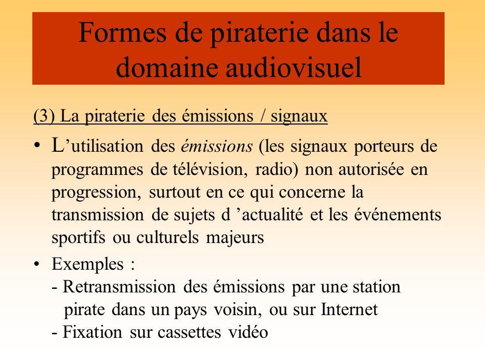 (3) La piraterie des émissions / signaux L utilisation des émissions (les signaux porteurs de programmes de télévision, radio) non autorisée en progre