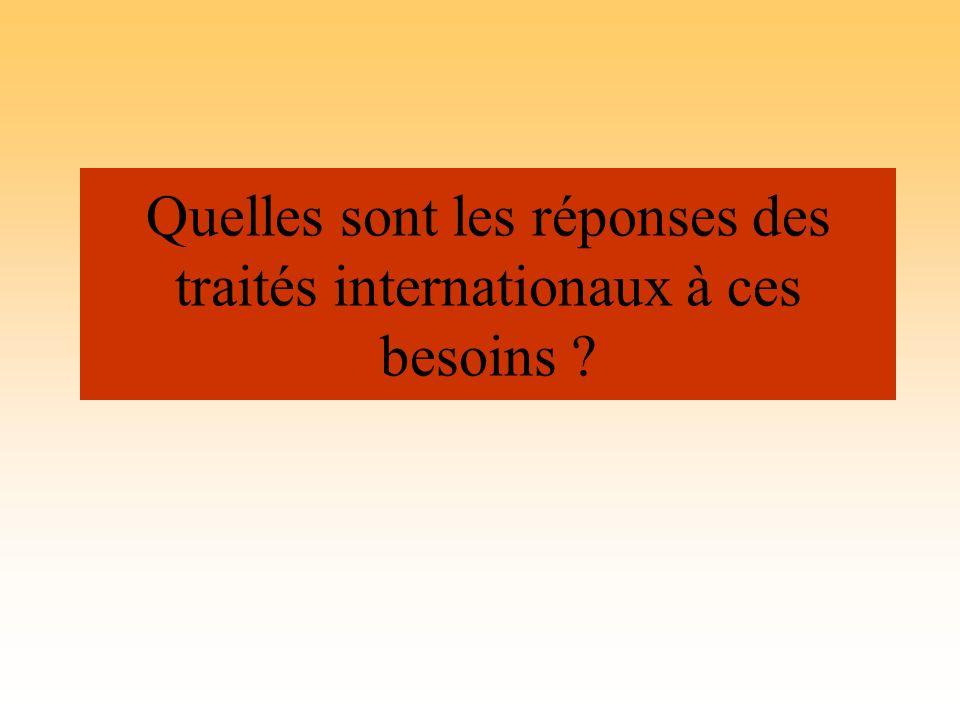 Quelles sont les réponses des traités internationaux à ces besoins ?