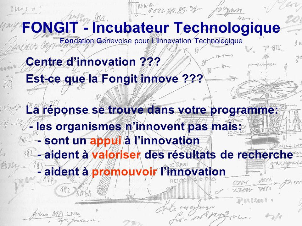 FONGIT - Incubateur Technologique Fondation Genevoise pour l Innovation Technologique Un Incubateur au Service des Starts-Ups