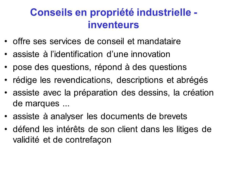 Conseils en propriété industrielle - inventeurs offre ses services de conseil et mandataire assiste à lidentification dune innovation pose des questio