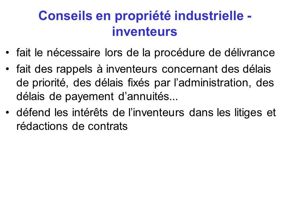 Conseils en propriété industrielle - inventeurs fait le nécessaire lors de la procédure de délivrance fait des rappels à inventeurs concernant des dél