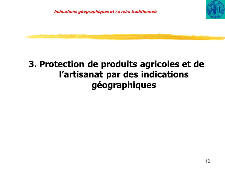 12 Indications géographiques et savoirs traditionnels 3.