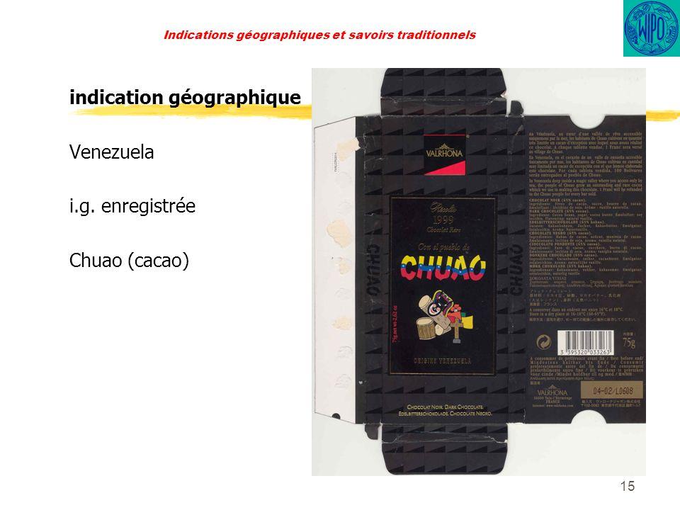 15 Indications géographiques et savoirs traditionnels indication géographique Venezuela i.g.