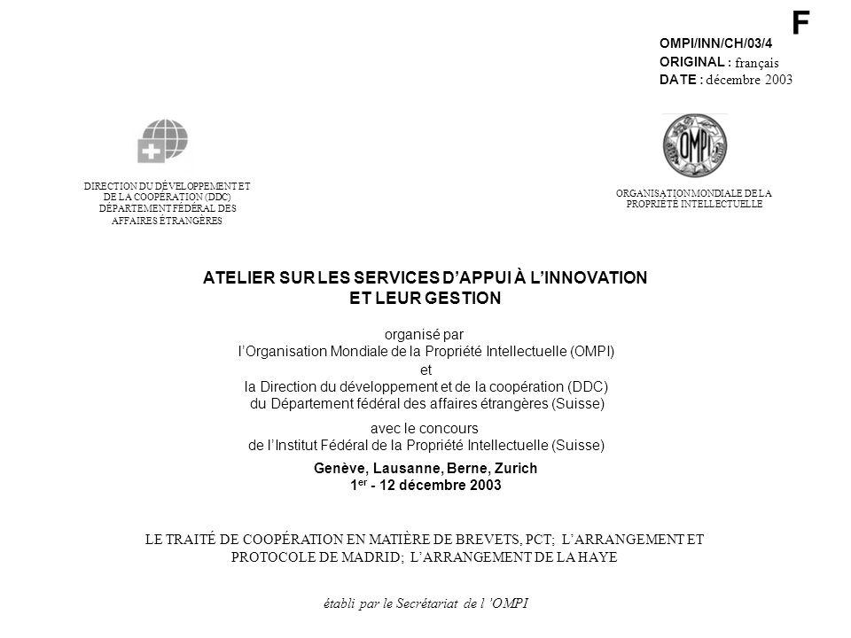 F OMPI/INN/CH/03/4 ORIGINAL : français DATE : décembre 2003 DE LA COOPÉRATION (DDC) DIRECTION DU DÉVELOPPEMENT ET DÉPARTEMENT FÉDÉRAL DES AFFAIRES ÉTR