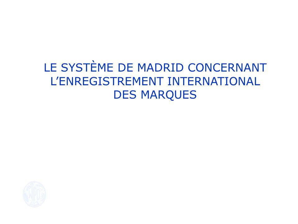 Tout signe, ou toute combinaison de signes, propres à distinguer les produits ou services dune entreprise de ceux dautres entreprises sera propre à constituer une marque de fabrique ou de commerce (Article 15 ADPIC) Le Système de Madrid Quest-ce quune marque ?