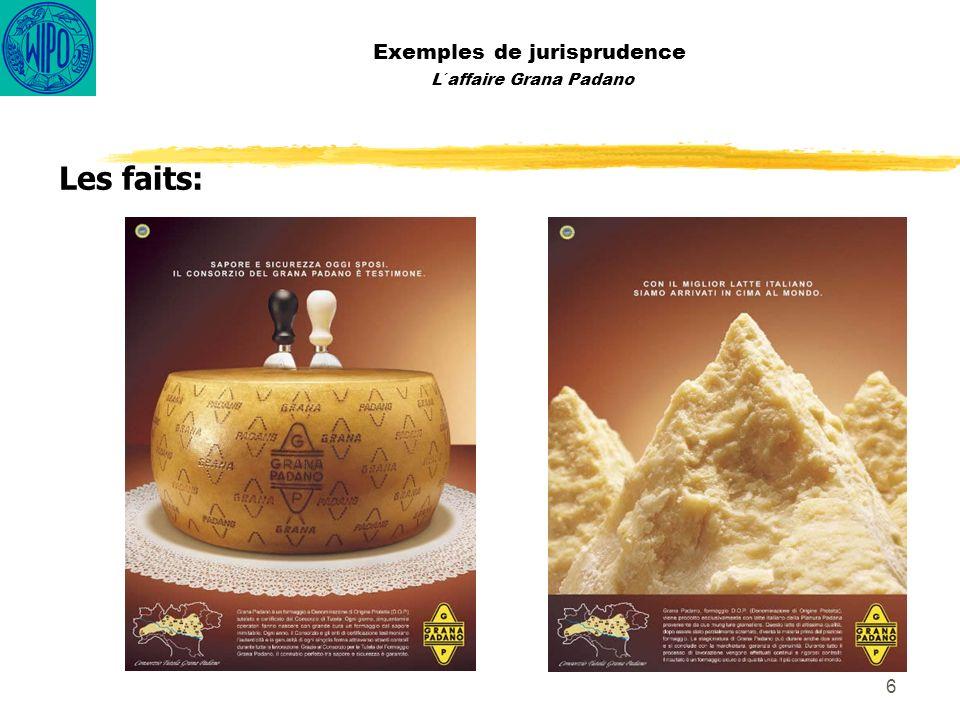 17 Exemples de jurisprudence L´affaire Grana Padano – Les raisons de la décision Le respect de ces exigences implique des interventions techniques et de contrôle très précises, portant sur l authenticité et la qualité du fromage.