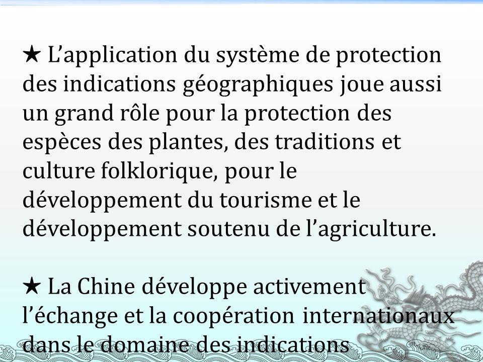 Lapplication du système de protection des indications géographiques joue aussi un grand rôle pour la protection des espèces des plantes, des tradition
