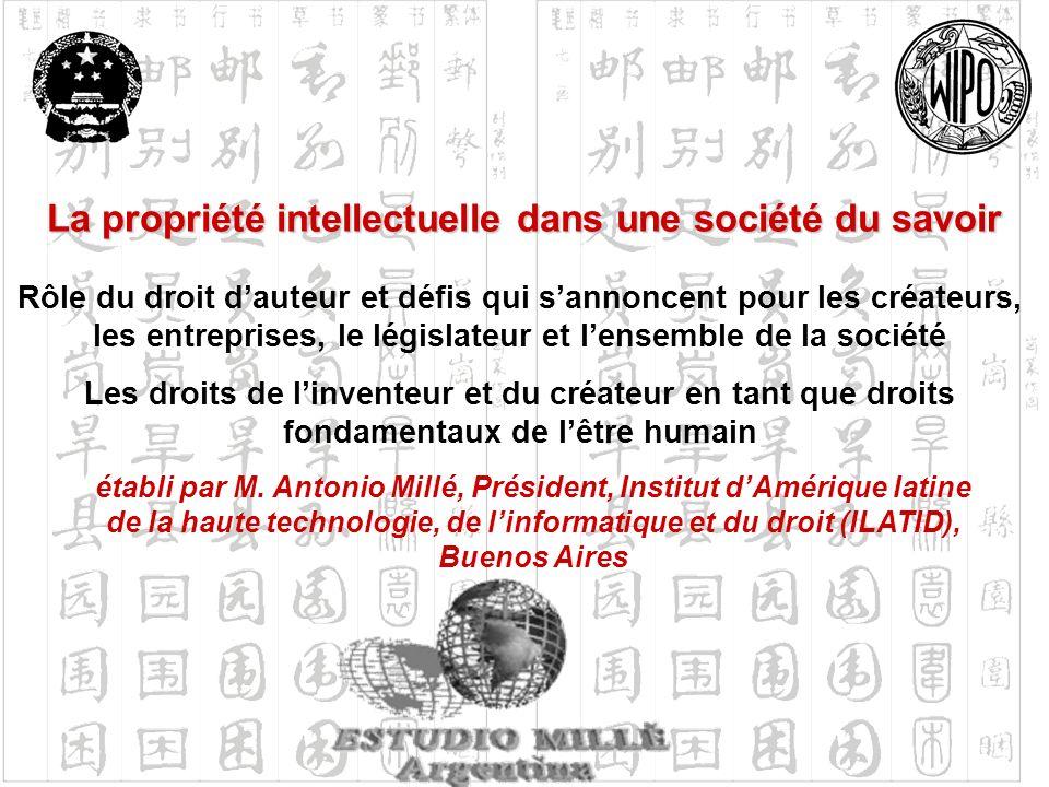 La propriété intellectuelle dans une société du savoir établi par M. Antonio Millé, Président, Institut dAmérique latine de la haute technologie, de l