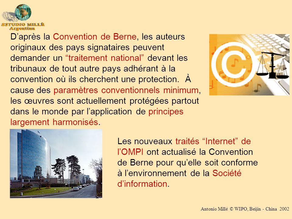 Antonio Millé © WIPO, Beijin - China 2002 Daprès la Convention de Berne, les auteurs originaux des pays signataires peuvent demander un traitement nat