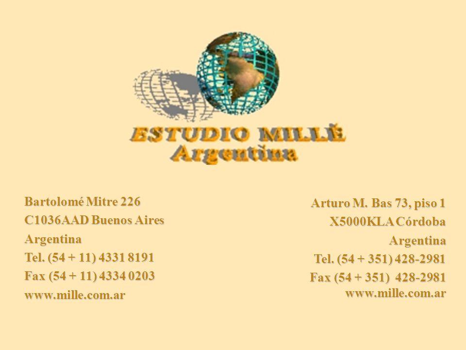 Bartolomé Mitre 226 C1036AAD Buenos Aires Argentina Tel. (54 + 11) 4331 8191 Fax (54 + 11) 4334 0203 www.mille.com.ar Arturo M. Bas 73, piso 1 X5000KL