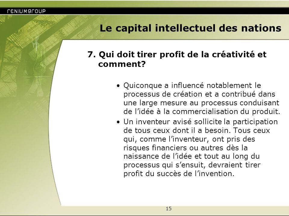 15 Le capital intellectuel des nations 7.Qui doit tirer profit de la créativité et comment.
