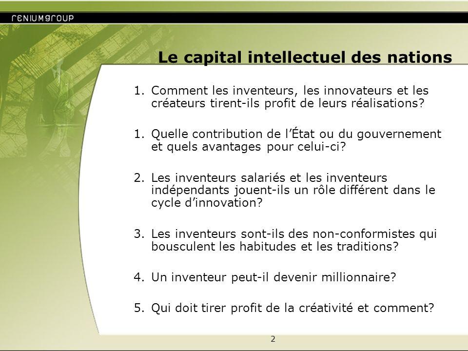 2 Le capital intellectuel des nations 1.Comment les inventeurs, les innovateurs et les créateurs tirent-ils profit de leurs réalisations.