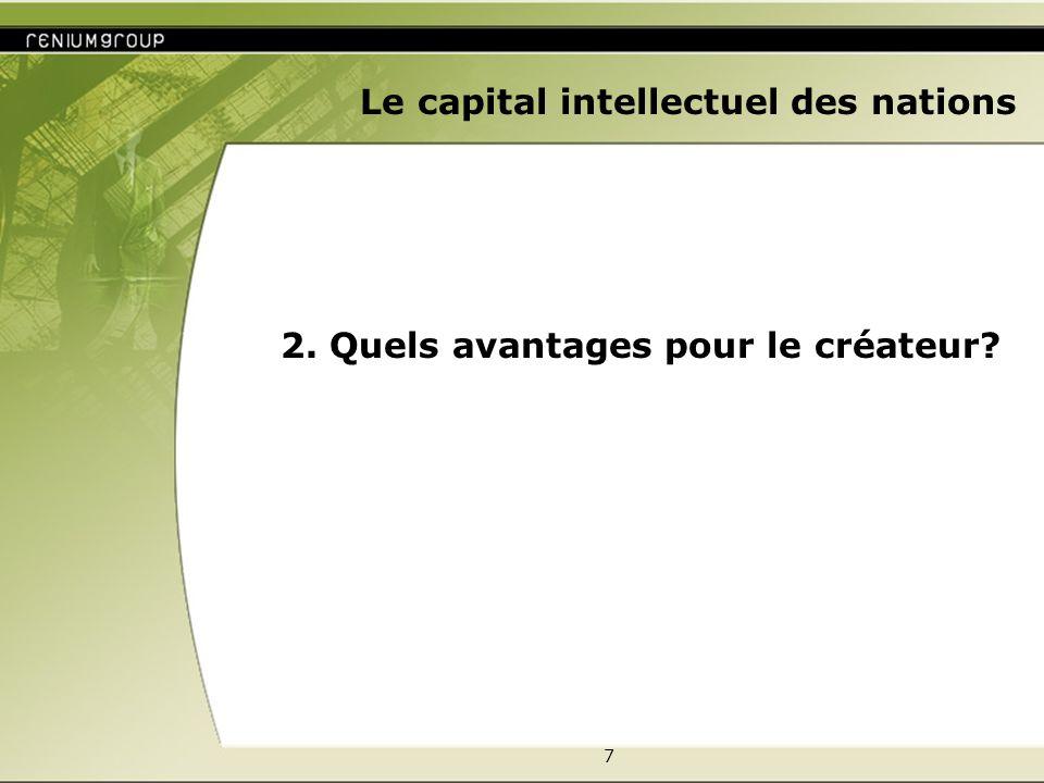 7 Le capital intellectuel des nations 2. Quels avantages pour le créateur?