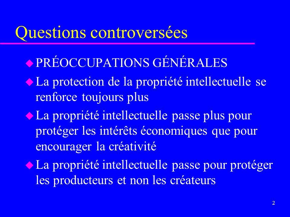 1 Difficultés : Antécédents u Importance croissante de la propriété intellectuelle sur le plan de léconomie et des échanges; conséquences de la mondia