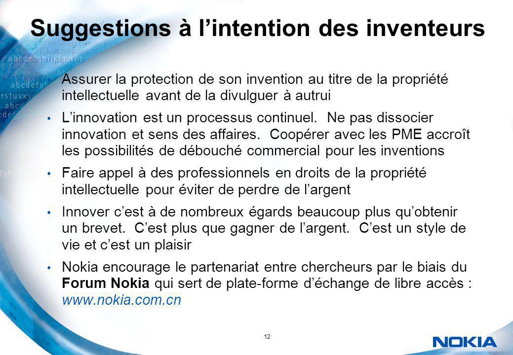 12 Suggestions à lintention des inventeurs Assurer la protection de son invention au titre de la propriété intellectuelle avant de la divulguer à autr