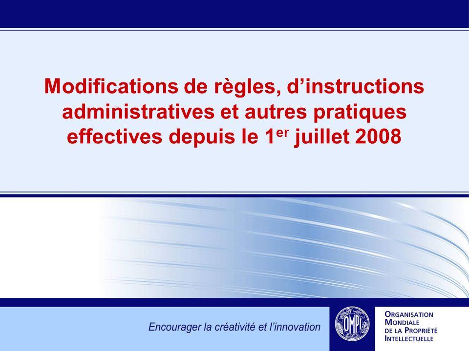 Modifications de règles, dinstructions administratives et autres pratiques effectives depuis le 1 er juillet 2008