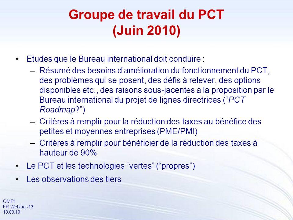 OMPI FR Webinar-13 18.03.10 Etudes que le Bureau international doit conduire : –Résumé des besoins damélioration du fonctionnement du PCT, des problèm
