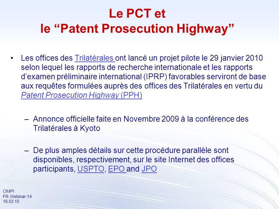 OMPI FR Webinar-14 18.03.10 Les offices des Trilatérales ont lancé un projet pilote le 29 janvier 2010 selon lequel les rapports de recherche internat
