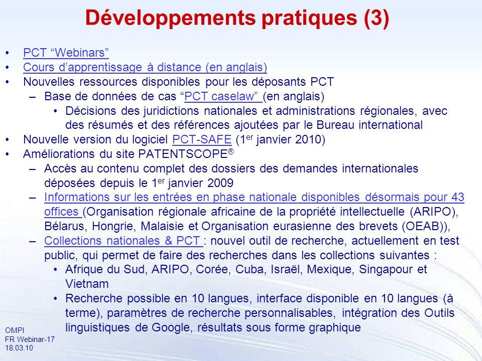 OMPI FR Webinar-17 18.03.10 Développements pratiques (3) PCT WebinarsPCT Webinars Cours dapprentissage à distance (en anglais) Nouvelles ressources di