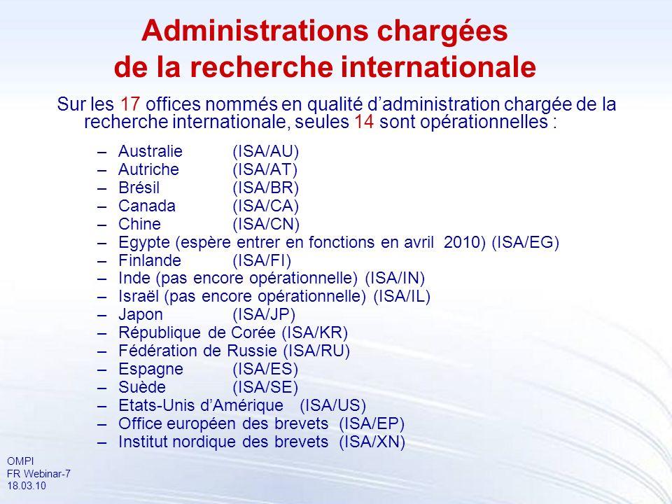 OMPI FR Webinar-7 18.03.10 Sur les 17 offices nommés en qualité dadministration chargée de la recherche internationale, seules 14 sont opérationnelles