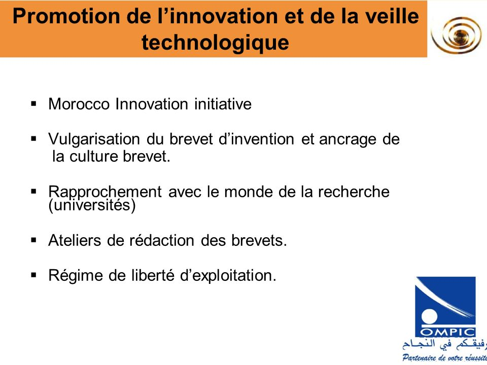 Morocco Innovation initiative Vulgarisation du brevet dinvention et ancrage de la culture brevet. Rapprochement avec le monde de la recherche (univers