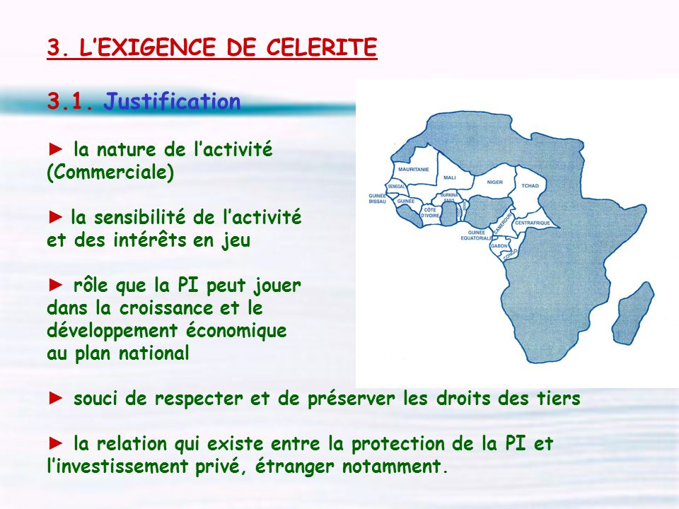 3. LEXIGENCE DE CELERITE 3.1. Justification la nature de lactivité (Commerciale) la sensibilité de lactivité et des intérêts en jeu rôle que la PI peu