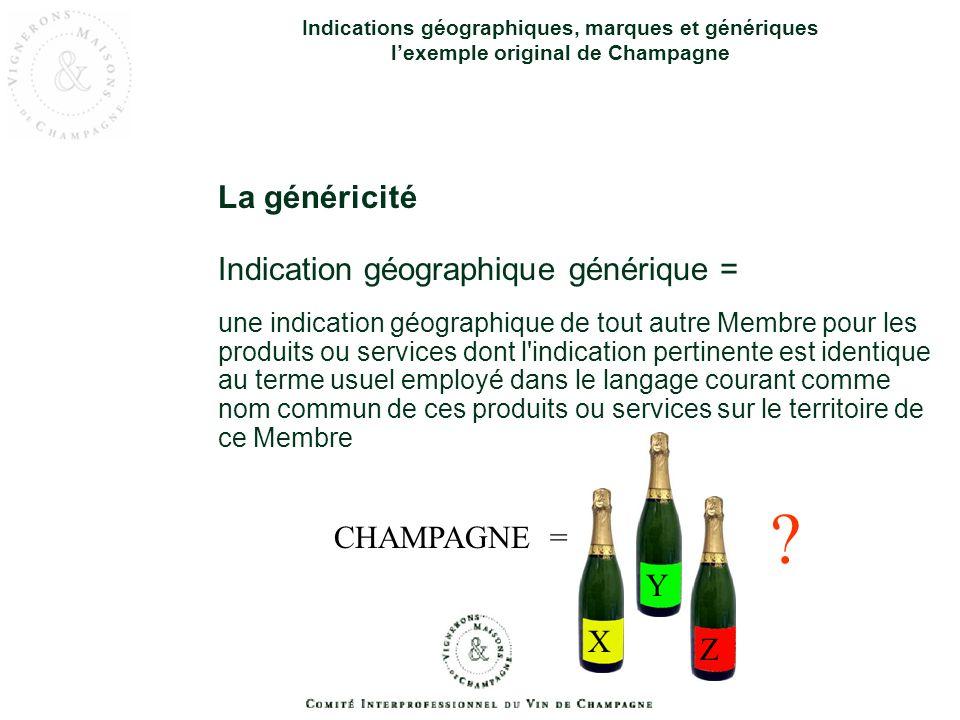 La généricité Indications géographiques, marques et génériques lexemple original de Champagne Indication géographique générique = une indication géogr