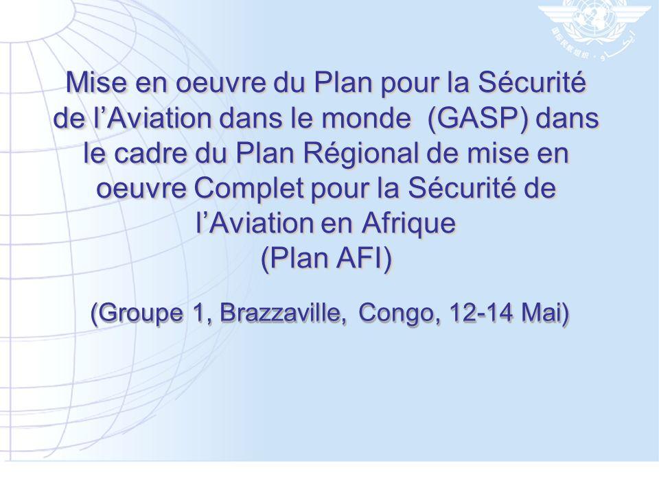 Mise en oeuvre du Plan pour la Sécurité de lAviation dans le monde (GASP) dans le cadre du Plan Régional de mise en oeuvre Complet pour la Sécurité de